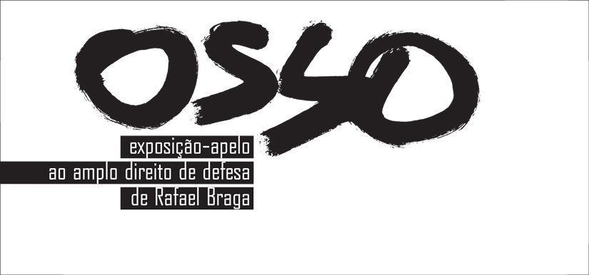 OSSO exhibition-appeal for the right to defense of Rafael Braga
