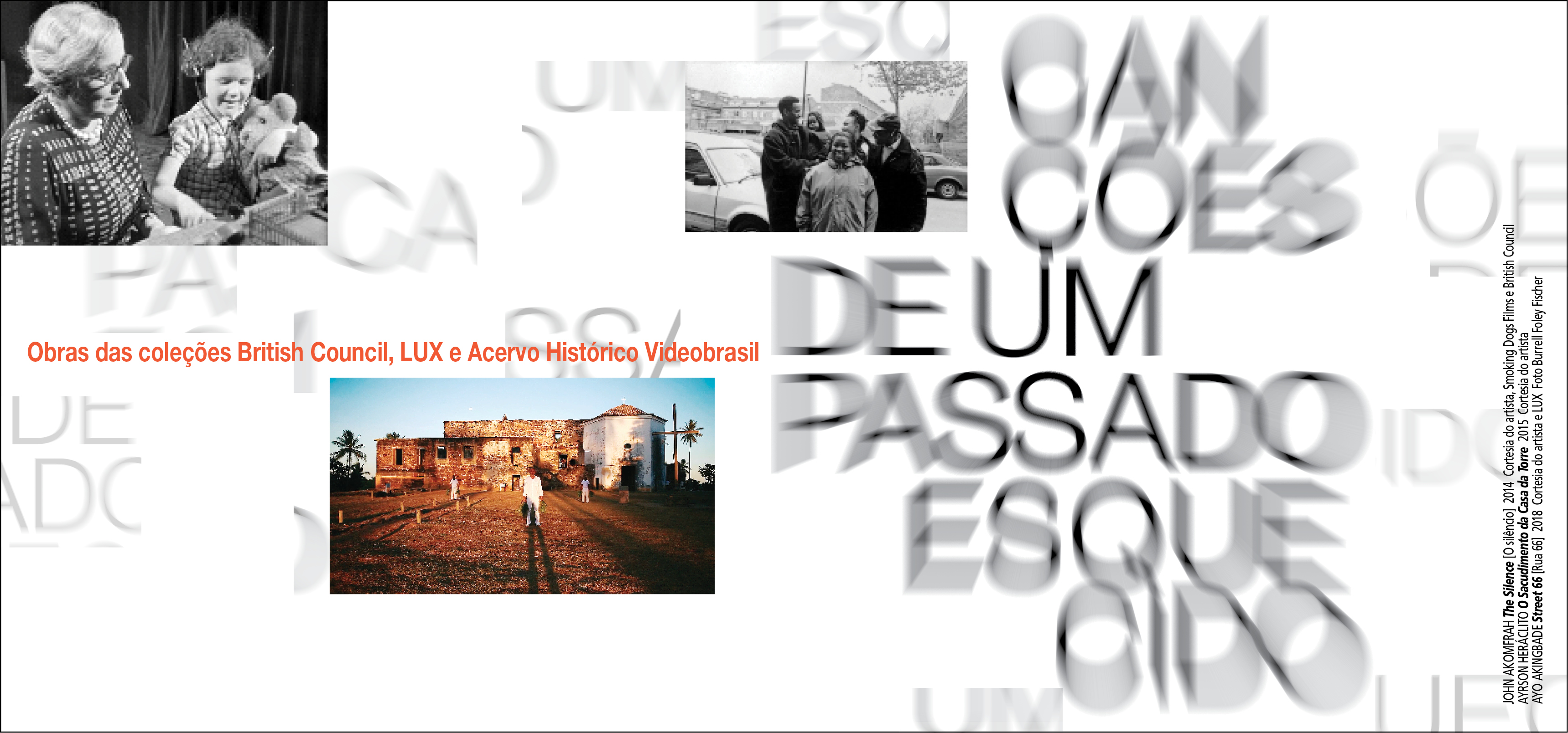 SONGS FROM A FORGOTTEN PAST: Works from the British Council, LUX and Videobrasil Collections