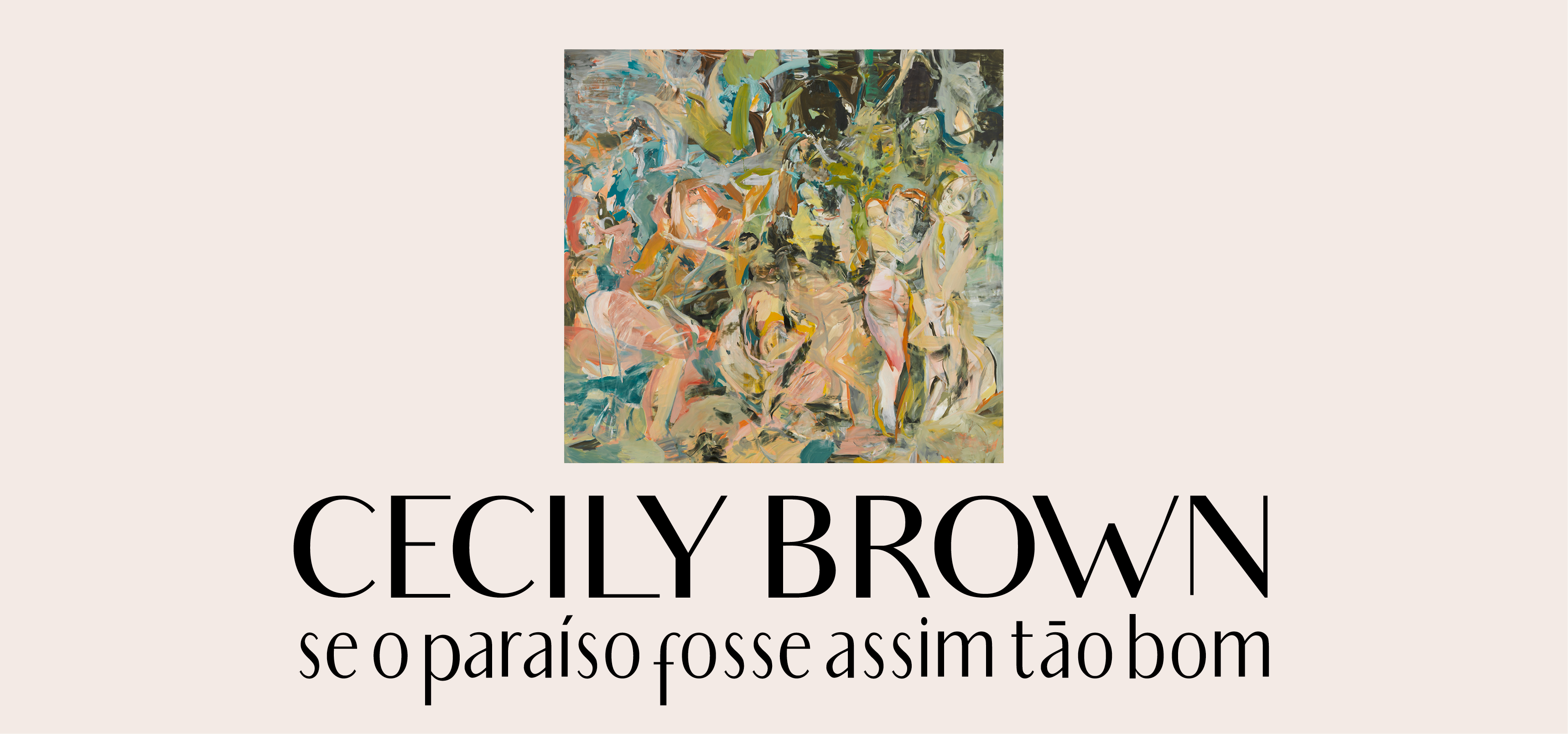 Cecily Brown – If Paradise Were Half as Nice