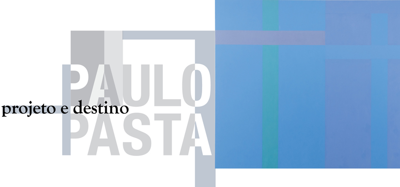 Paulo Pasta – Project and Destiny