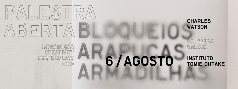 PALESTRA ABERTA | BLOQUEIOS, ARAPUCAS, ARMADILHAS