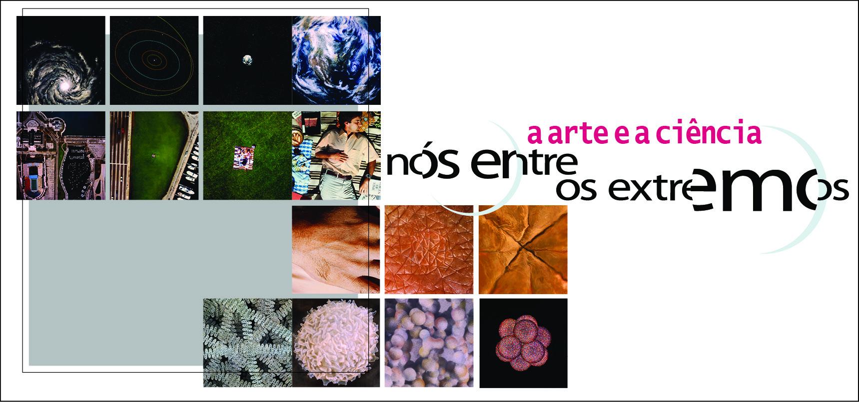 A Arte e a Ciência - Nós entre os extremos