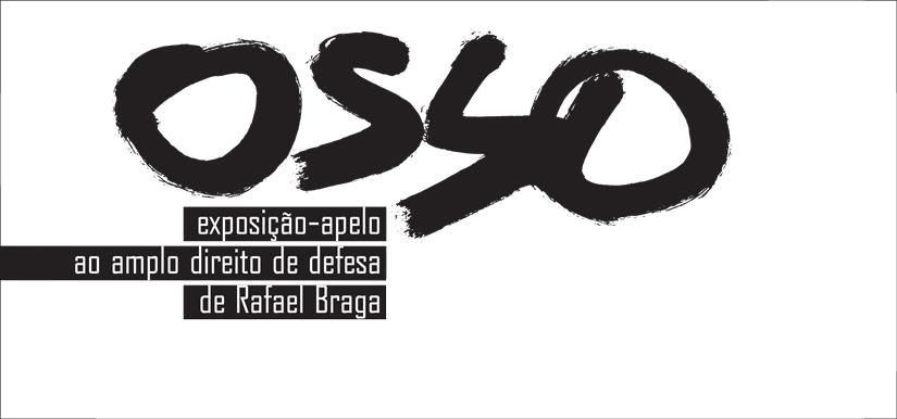 OSSO Exposição-apelo ao amplo direito de defesa de Rafael Braga