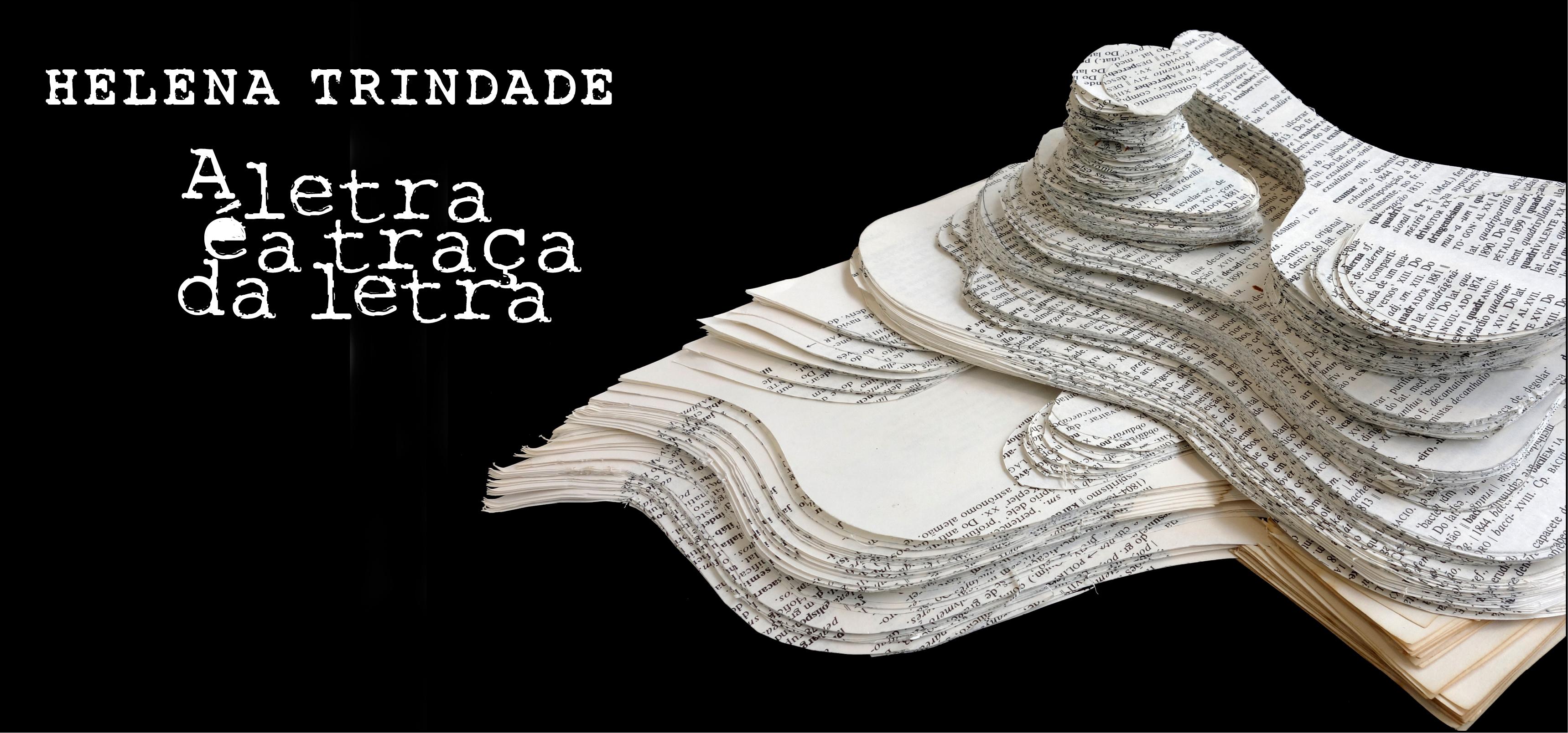 Helena Trindade - A letra é a traça da letra