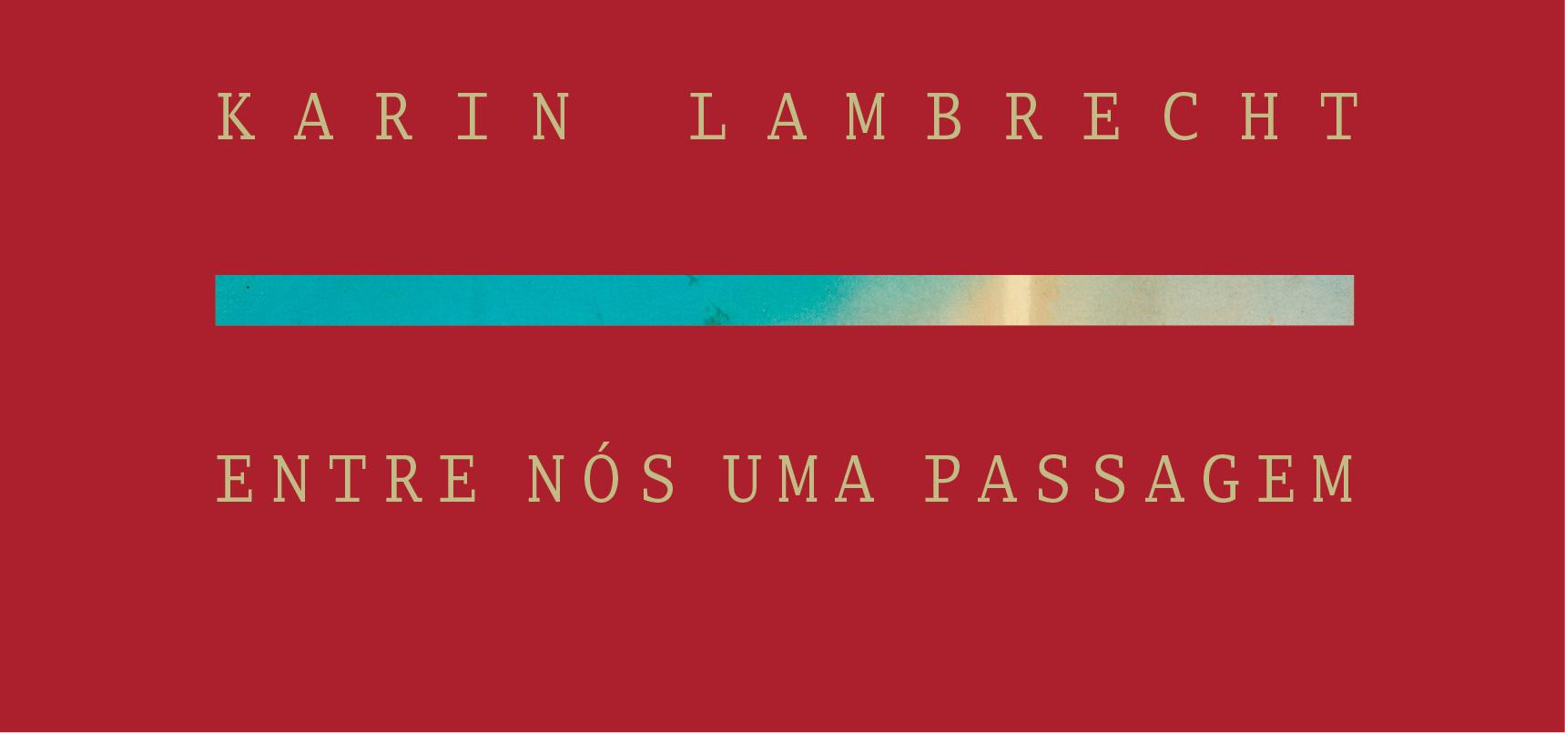 Karin Lambrecht - Entre nós uma passagem