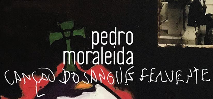 Pedro Moraleida - Canção do Sangue Fervente