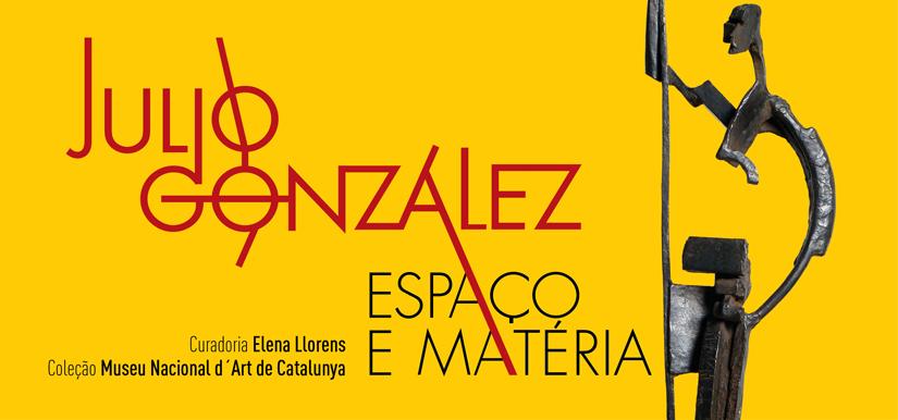 Julio González - Espaço e Matéria