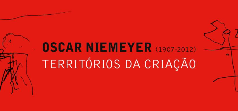 Oscar Niemeyer – Territórios da Criação