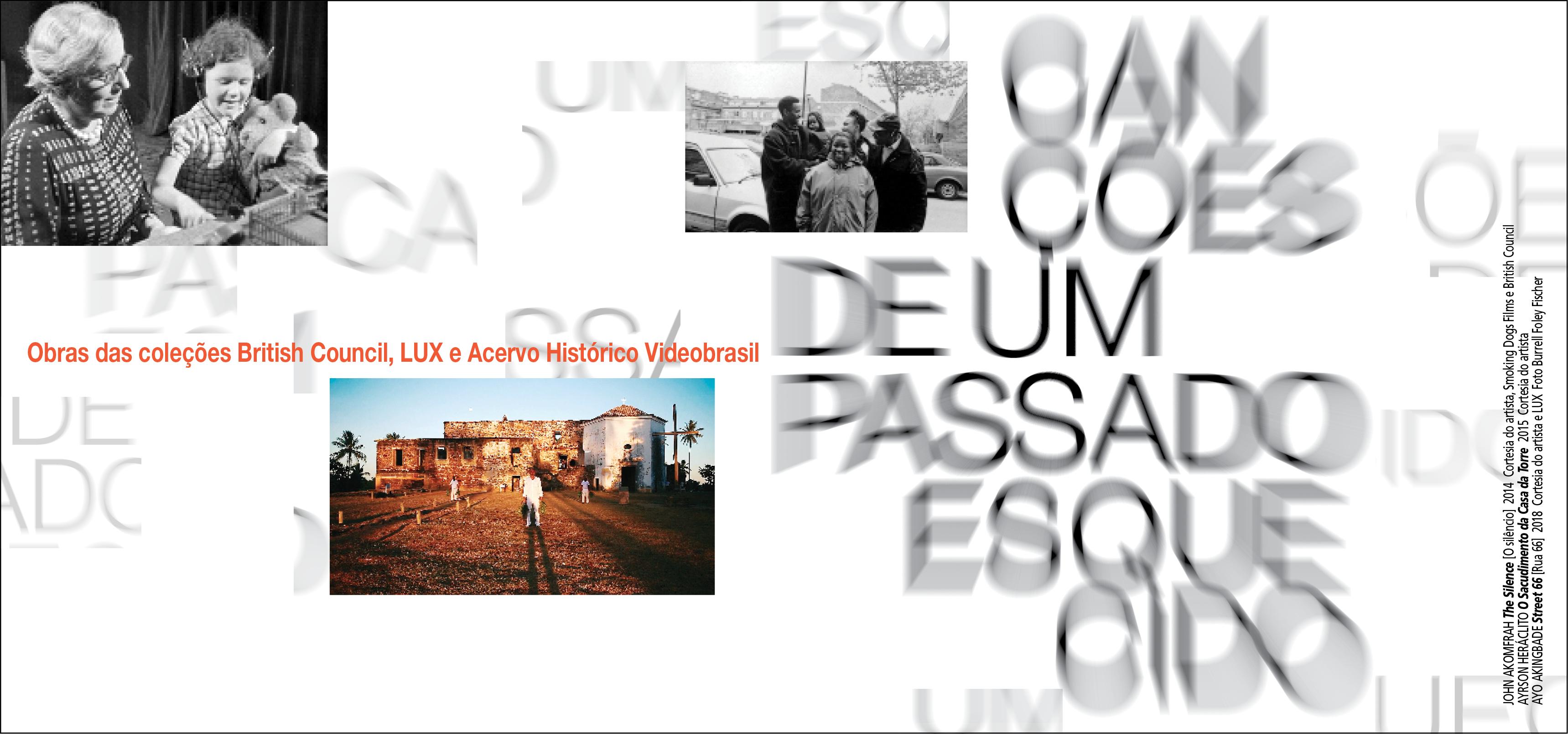 Canções de um Passado Esquecido - Obras das coleções British Council, LUX e Acervo Histórico Videobrasil